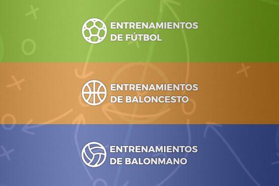 Entrenamientos de fútbol, balonmano y baloncesto